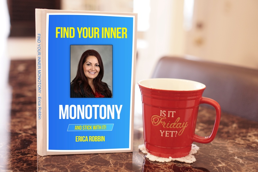 Find Your Inner Monotony by Erica Robbin book © 2018 ericarobbin.com | All rights reserved.