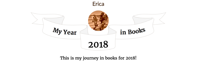 My Year in Books 2018 © 2018 ericarobbin.com   All rights reserved.